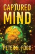 Captured Mind by Peter S. Fogg