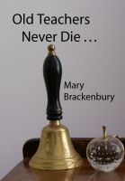 Cover for 'Old Teachers Never Die . . .'