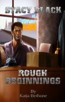 Cover for 'Stacy Black: Rough Beginnings'
