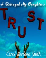 Cover for 'I Betrayed My Daughter's Trust'