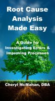 Cover for 'Root Cause Analysis Made Easy: A Guide for Investigating Errors and Improving Processes'