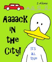 Cover for 'Aaaack the Duck - a humorous children's book'