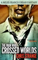 Cover for 'The Man Who Crossed Worlds (Miles Franco #1)'