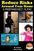 Reduce Risks Around Your Home - A Preparedness Guide! by M. Usman