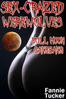 Cover for 'Sex-Crazed Werewolves: Full Moon Gangbang'