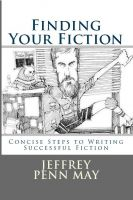 Cover for 'Finding Your Fiction: Concise Steps to Writing Successful Fiction'