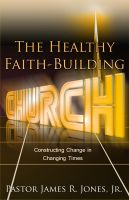 Cover for 'The Healthy Faith-Building Church'