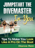Cover for 'Jumpstart the Divemaster in You - Tips to Make You Look Like a Pro on the Boat (A scuba-diving-smiles.com New Diver Series)'