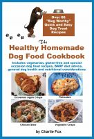 Cover for 'The Healthy Homemade Dog Food Cookbook'