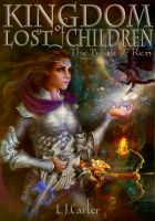 Cover for 'Kingdom of Lost Children: The Book of Ren'