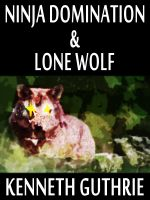 Cover for 'Ninja Domination and Lone Wolf (Two Story Pack)'