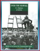 Cover for 'Marines in the Korean War Commemorative Series: Over the Seawall - U.S. Marines at Inchon, Douglas MacArthur, President Truman, 1st Marine Division, Wolmi-Do'