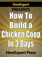 Cover for 'How to Build a Chicken Coop - Chicken Coop Tips'