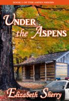 Cover for 'Under the Aspens'
