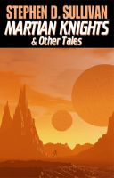 Cover for 'Martian Knights & Other Tales'