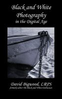 Cover for 'Black and White Photography in the Digital Age'