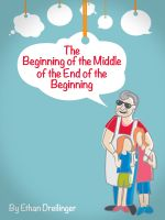 Cover for 'The Beginning of the Middle of the End of the Beginning'