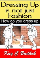 Cover for 'Dressing up is not just fashion- How do you dress up'