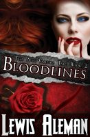 Cover for 'Bloodlines (The Anti-Vampire Tale, Book 2)'