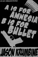 Cover for 'A is for Amnesia, B is for Bullet'