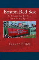Tucker Elliot - Boston Red Sox: An Interactive Guide to the World of Sports
