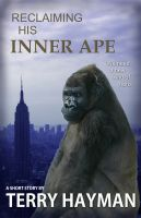 Cover for 'Reclaiming His Inner Ape'