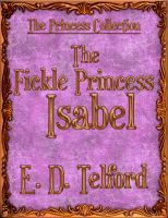 Cover for 'The Fickle Princess Isabel'