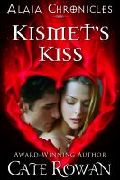 Cover for 'Kismet's Kiss: A Fantasy Romance (Alaia Chronicles)'