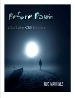 Cover for 'Before Dawn: The Lobo Cliff Incident'