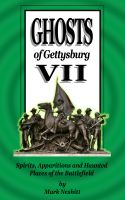 Cover for 'Ghosts of Gettysburg VII: Spirits, Apparitions and Haunted Places on the Battlefield'
