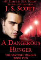 J. S. Scott - A Dangerous Hunger: The Sentinel Demons Book Two