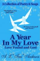 Cover for 'A Year in My Love: Love Found and Lost'