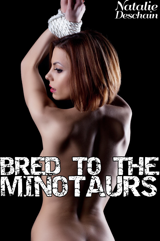 Natalie Deschain - Bred to the Minotaurs