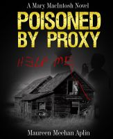 Cover for 'Poisoned by Proxy, a Mary MacIntosh novel'