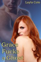 Cover for 'Grace Fucks a Ghost (M/F Paranormal Erotica)'