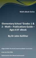 Cover for 'Elementary School 'Grades 1 & 2 – Math - Publications Guide – Ages 6-8' eBook'