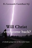 Cover for 'Will Christ ever come back?'