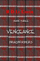 Cover for 'Vengeance Book3- Dragon Riders'