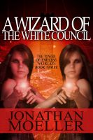 Cover for 'A Wizard of the White Council'