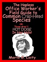 Cover for 'The Hapless Office Worker's Field Guide to Common Crap-Head Species, Or: Those Aren't Hot Dogs in her Halo!'