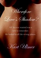 Cover for 'Wherefore Love's Shadow?'