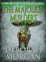 Cover for 'The Majolica Murders - An Antique Lover's Mystery'