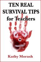 Cover for 'Ten Real Survivor Tips for Teachers.'