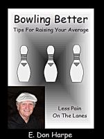 Cover for 'Bowling Better: Tips To Improve Your Average'