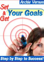 Cover for 'Set and Get Your Goals : Step by Step to Success'