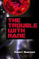 Cover for 'The Trouble With Rane'
