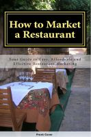 Cover for 'How to Market a Restaurant: Your Complete Guide to Easy, Affordable and Effective Restaurant Marketing'