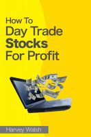 Cover for 'How To Day Trade Stocks For Profit'