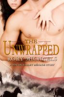 Cover for 'The Unwrapped: A Macon Valley Menage Story'
