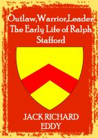 Cover for 'Outlaw, Warrior, Leader: The Early Life of Ralph Stafford'